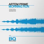 ARTEM PRIME – Morning Run [BQ468]
