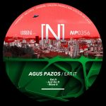 Agus Pazos – Eat It [NP0356]