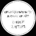 Because of Art – Higher : Afters [OFUNSOUNDMIND075]