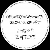 Because of Art - Higher : Afters [OFUNSOUNDMIND075]