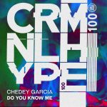 Chedey Garcia – Do You Know Me [CHR100]