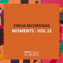 Circus Recordings Moments, Vol. 13 [CIRCUSLP013]