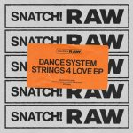 Dance System – Strings 4 Love [SNATCHRAW005]
