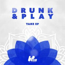 Drunk & Play, BUSS (BR) - Take EP (Extended Mix) [UCR175D]