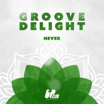 Groove Delight - Never (Extended Mix) [UCR176D]