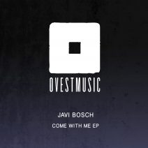 Javi Bosch - Come With Me [OVEST033]