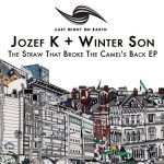Jozef K, Winter Son – The Straw That Broke The Camel's Back [LNOE021]