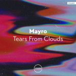 Mayro – Tears From Clouds [TFL001]