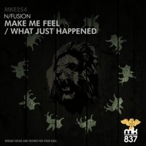 N/Fusion - Make Me Feel / What Just Happened [MKE254]
