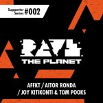 Rave the Planet: Supporter Series, Vol. 002 [RTP002]