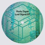 Rode Zayas – Lost Signal EP [DTR281]