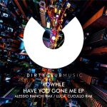 Rowhle – Have You Gone Me EP [DCM112]