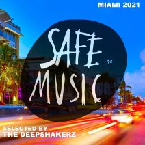 Safe Miami 2021 (Selected By The Deepshakerz) [SAFECOMP020]