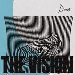 The Vision – Down [DFTD614D2]