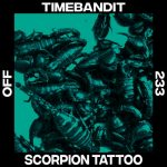 Timebandit – Scorpion Tattoo [OFF233]