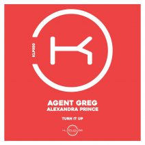 Agent Greg, Alexandra Prince - Turn It Up [KLP350]