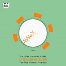 Awex - It's Our Future - The Rico Puestel Remixes [PLACAWEX003]