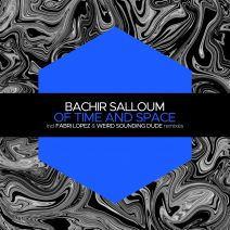 Bachir Salloum - Of Time and Space [JBM043]