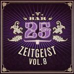 Bar25 Zeitgeist, Vol. 8 [BAR25144]