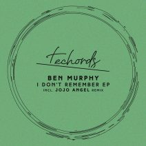 Ben Murphy - I Don't Remember EP [TECH020]