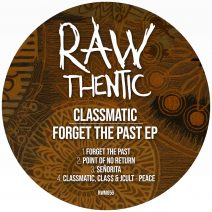 Classmatic, Cla$$ & JCult - Forget The Past [RWM056]