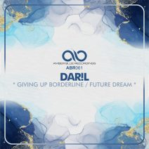 DAR!L - Giving up Borderline / Future Dream [ABR061]