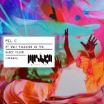 Fel C – My Only Religion Is the Dance Floor [LMKA141]