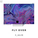 J_ulio – Fly Over [TR30]