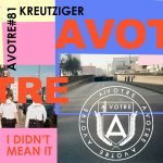 Kreutziger – I Didn't Mean It [AVOTRE081]