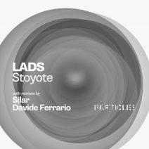 LADS, Traumhouse - Stoyote (Particles Edition) [PSI2105]