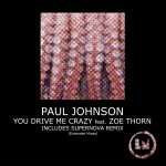 Paul Johnson – You Drive Me Crazy (Extended Mixes) [LPS298D]