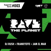 Rave the Planet: Supporter Series, Vol. 003 [RTP003]
