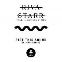Riva Starr - Ride This Out (feat. Imaginary Cities) [Biscits Extended Remix] [CLUBSWE319DJ]