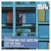 Systemfunk, Aqeelion - Just For Today [DELVE120]