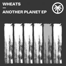 Wheats - Another Planet EP [HXT067]