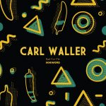 Carl Waller – Bad For Me [HHW090]