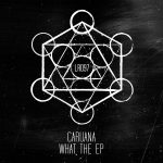 Caruana – What The EP [LR09701Z]