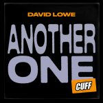 David Lowe – Another One [CUFF141]
