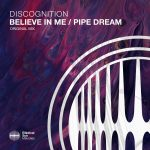 Discognition – Believe In Me : Pipe Dream [ESM454]