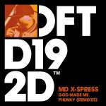 MD X-Spress – God Made Me Phunky – Remixes [DFTD192D3]