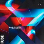 Paolo Rocco – Life In Pieces [FUSE0LP05]