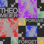 Theo Meier – Forgive Forget [GPM622]