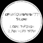 splonie – Come Through : You Were Tryin [OFUNSOUNDMIND077]