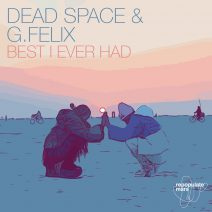 Dead Space, G. Felix - Best I Ever Had [RPM104]