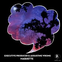 Executive Producer, Augustine Wrong - Maquette [DAK015]