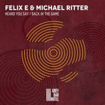 Michael Ritter, Felix E. - Heard You Say / Back in the Game [GBH030]