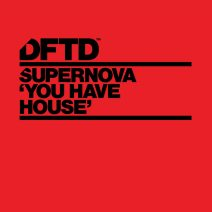 Supernova - You Have House [DFTDS151D2]