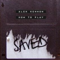Alex Kennon - How to Play [SAVED24601Z]