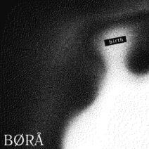 BØRÅ - BIRTH [DIYNAMIC136]