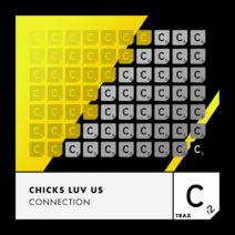 Chicks Luv Us - Connection (Extended Mix) [CR2T107BP]
